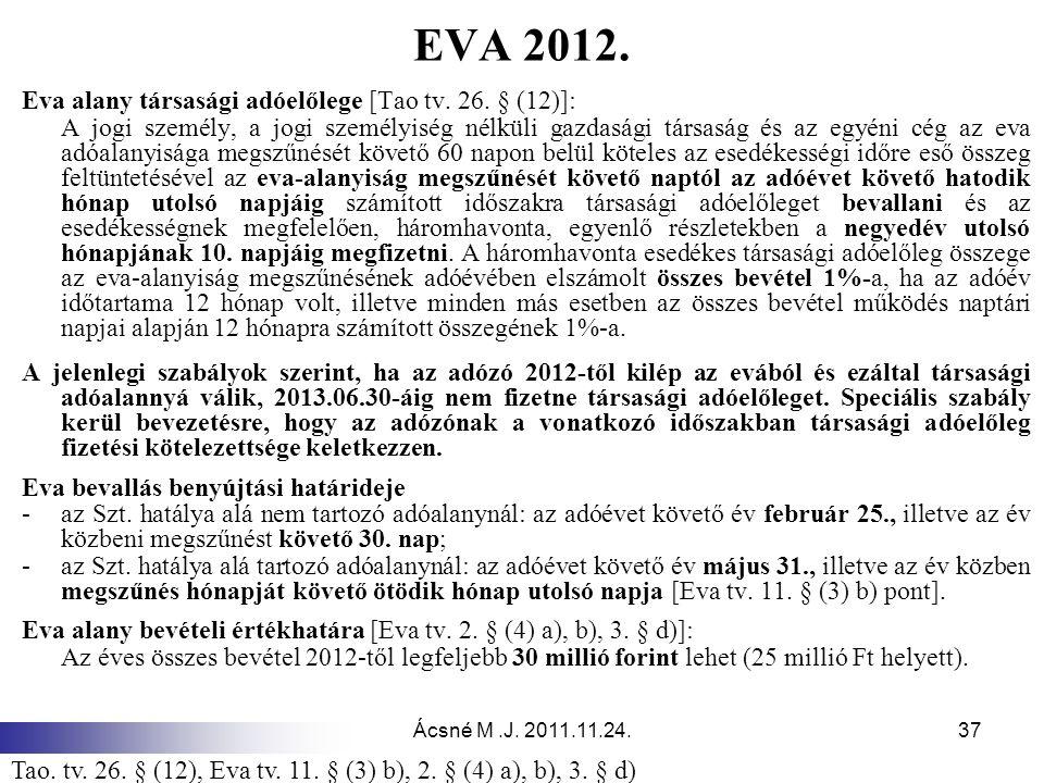 EVA 2012. Eva alany társasági adóelőlege [Tao tv. 26. § (12)]: